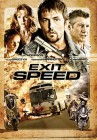Exit Speed - Desmond Harrington, Fred Ward, Lea Thompson