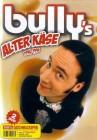 Bully's Alter Käse - 1994-1996